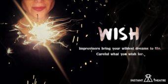 Wish: Improvised Wish Fulfillment @ Havana Theatre | Vancouver | British Columbia | Canada