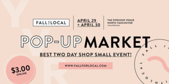 2017 Fall For Local Spring Market @ Pipe Shop   North Vancouver   BC   Canada
